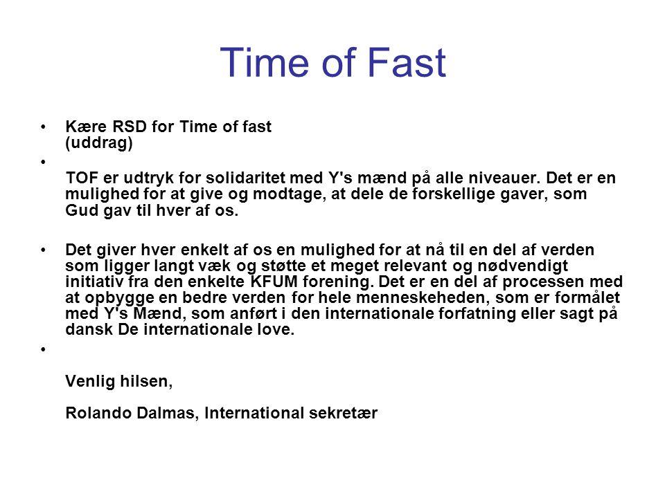 Time of Fast •Kære RSD for Time of fast (uddrag) • TOF er udtryk for solidaritet med Y s mænd på alle niveauer.