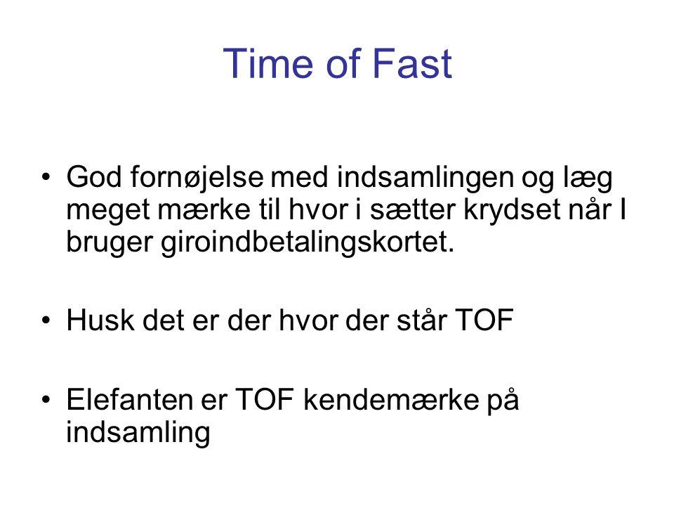 Time of Fast •God fornøjelse med indsamlingen og læg meget mærke til hvor i sætter krydset når I bruger giroindbetalingskortet.