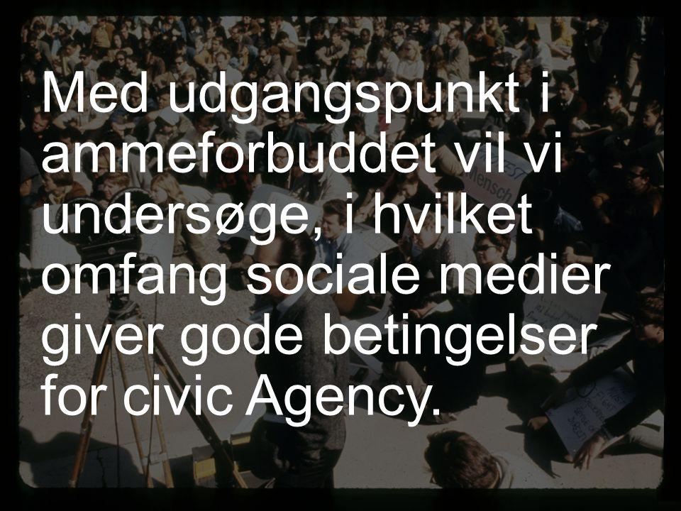 Med udgangspunkt i ammeforbuddet vil vi undersøge, i hvilket omfang sociale medier giver gode betingelser for civic Agency.