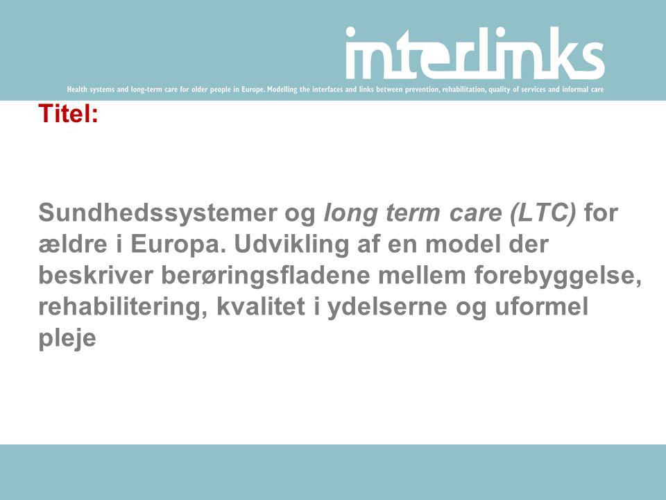 Titel: Sundhedssystemer og long term care (LTC) for ældre i Europa.