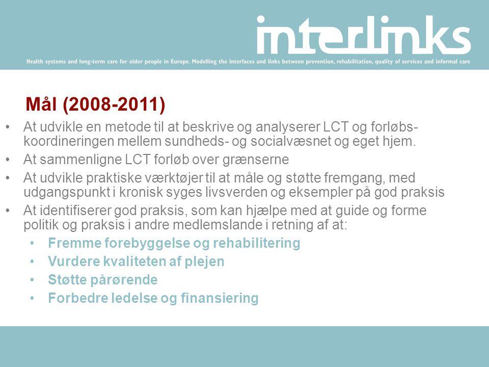 Mål (2008-2011) •At udvikle en metode til at beskrive og analyserer LCT og forløbs- koordineringen mellem sundheds- og socialvæsnet og eget hjem.