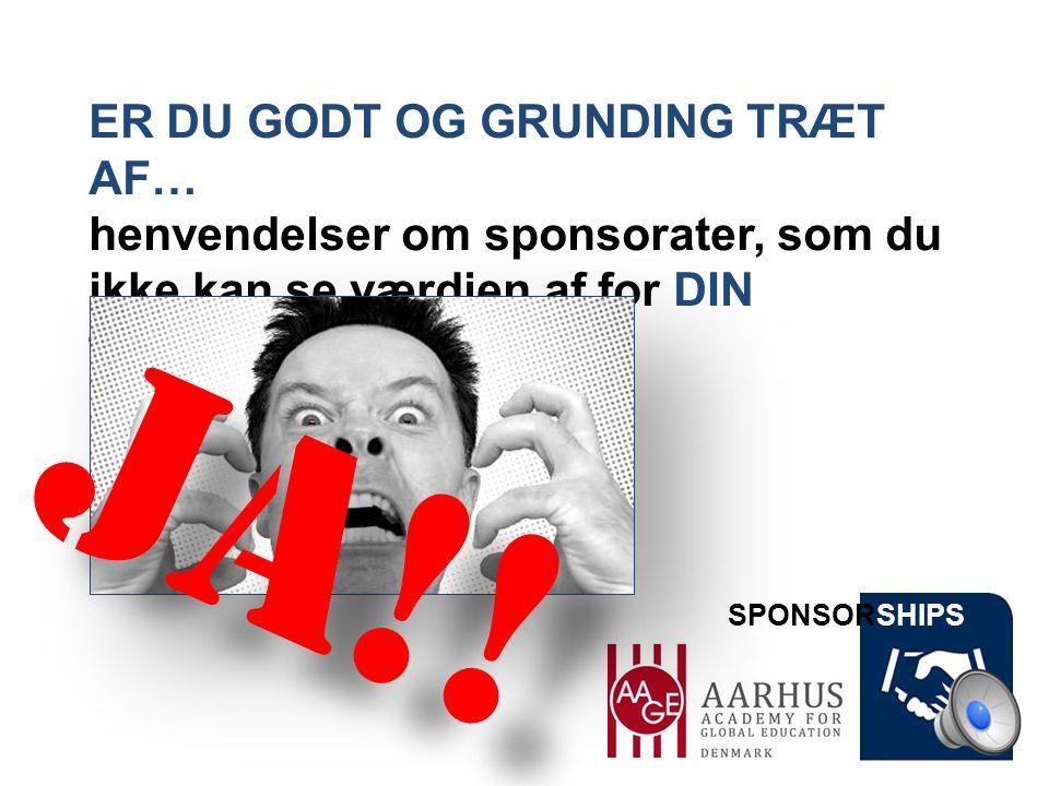 SPONSORSHIPS ER DU GODT OG GRUNDING TRÆT AF… henvendelser om sponsorater, som du ikke kan se værdien af for DIN forretning..