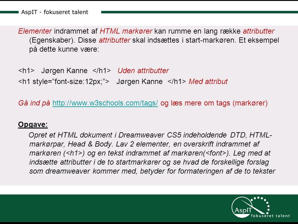Elementer indrammet af HTML markører kan rumme en lang række attributter (Egenskaber).
