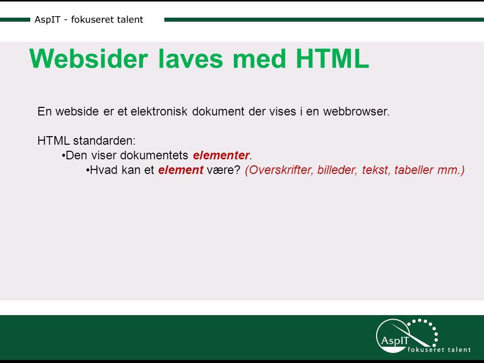 Websider laves med HTML En webside er et elektronisk dokument der vises i en webbrowser.