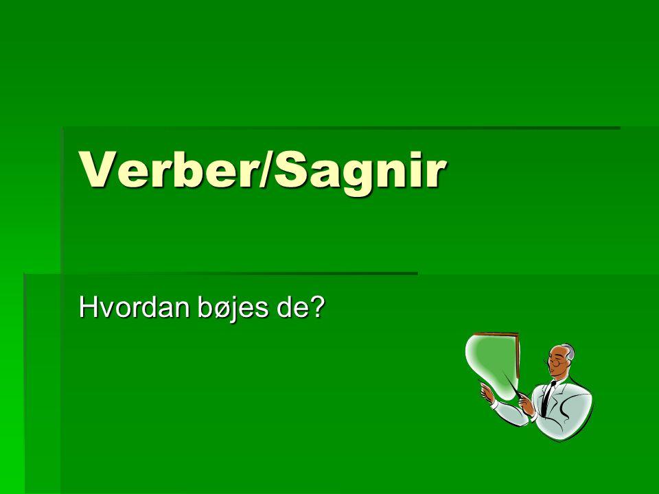 Før nutid  Når verbet står i før nutid, har det altid et hjælpeverbum med.