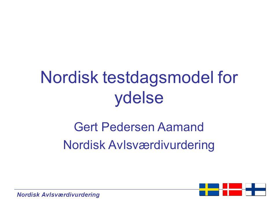 Nordisk Avlsværdivurdering Nordisk testdagsmodel for ydelse Gert Pedersen Aamand Nordisk Avlsværdivurdering