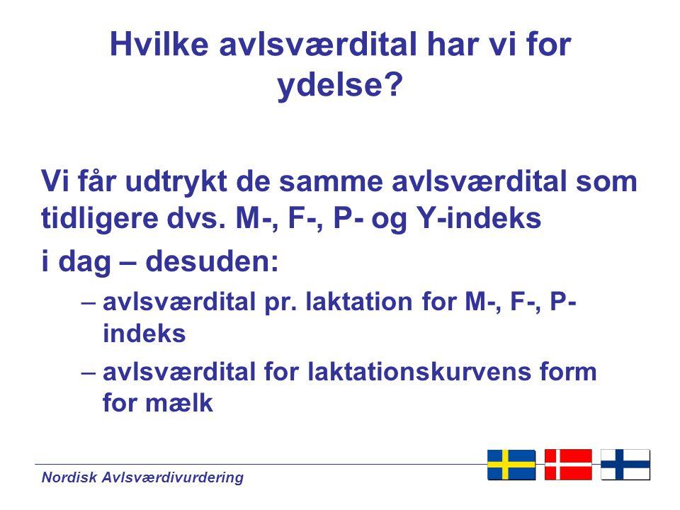 Nordisk Avlsværdivurdering Hvilke avlsværdital har vi for ydelse.