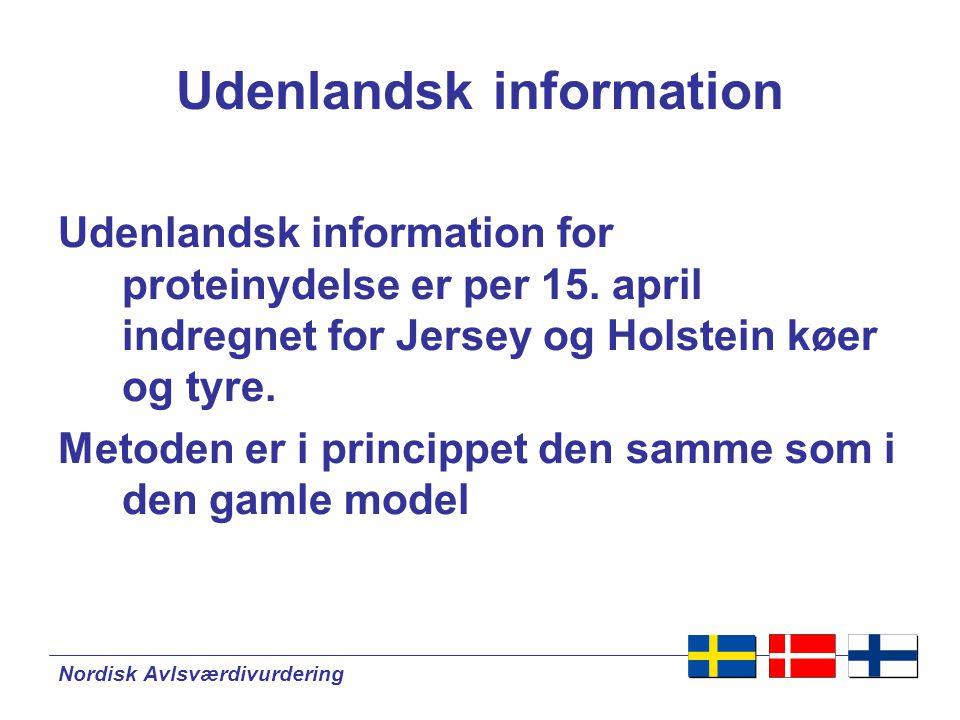 Nordisk Avlsværdivurdering Udenlandsk information Udenlandsk information for proteinydelse er per 15.