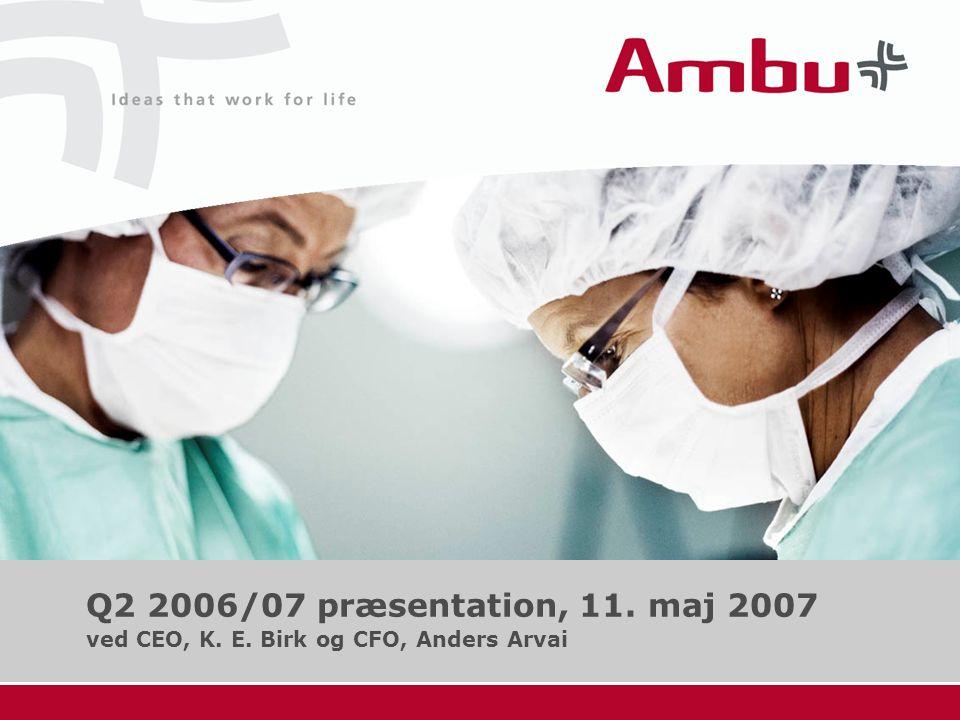Q2 2006/07 præsentation, 11. maj 2007 ved CEO, K. E. Birk og CFO, Anders Arvai