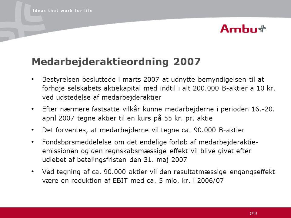 (15) Medarbejderaktieordning 2007 • Bestyrelsen besluttede i marts 2007 at udnytte bemyndigelsen til at forhøje selskabets aktiekapital med indtil i alt 200.000 B-aktier a 10 kr.