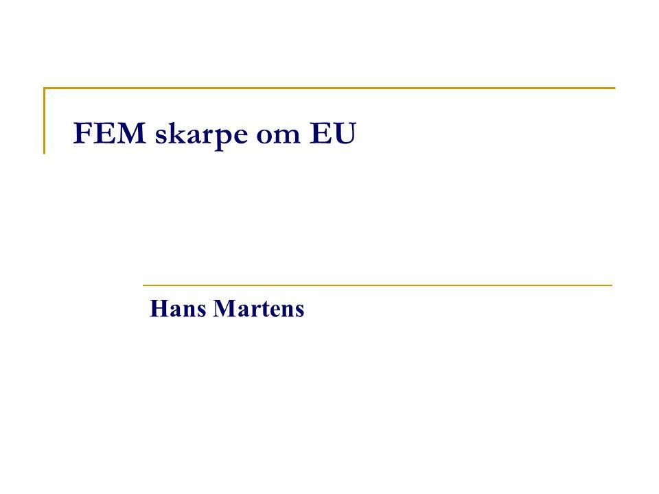 FEM skarpe om EU Hans Martens