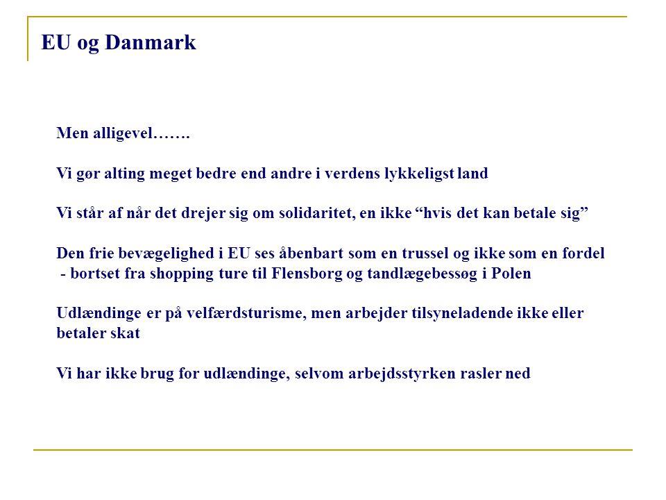 EU og Danmark Men alligevel…….