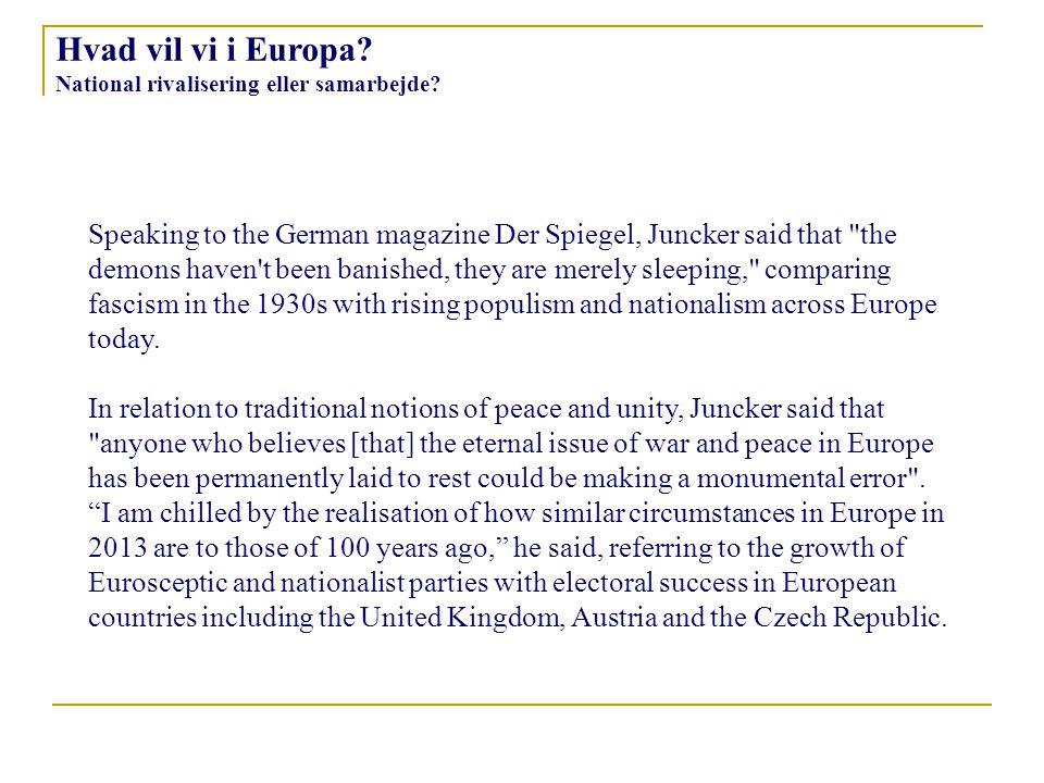 Hvad vil vi i Europa. National rivalisering eller samarbejde.