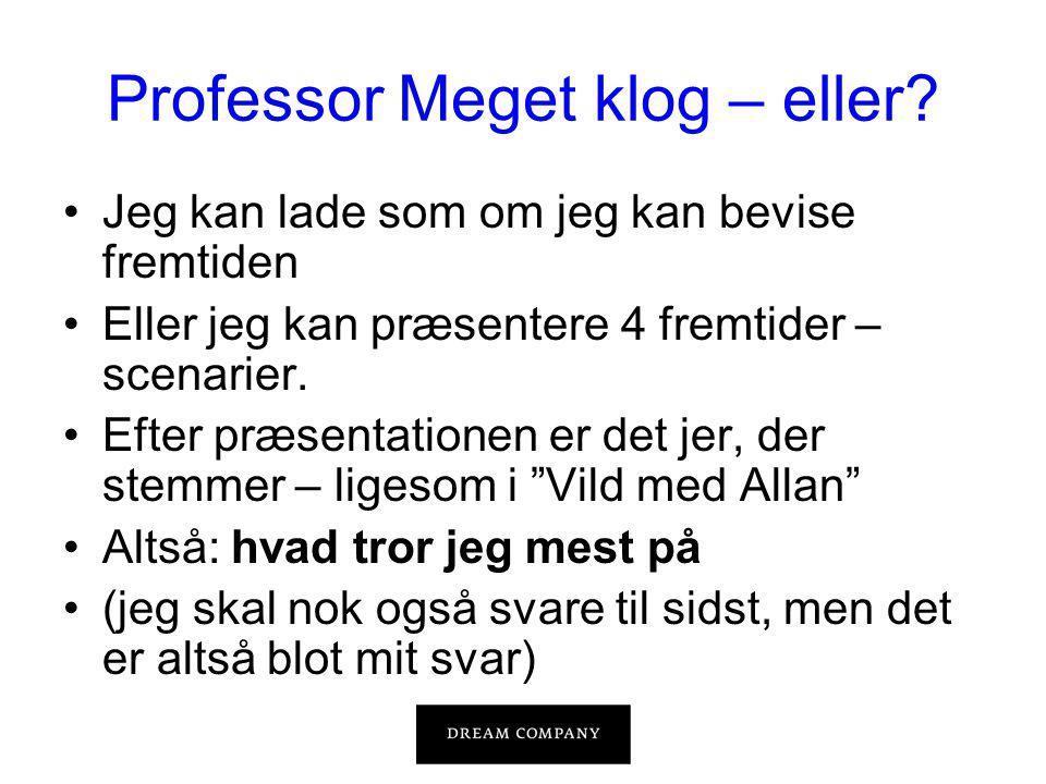 Professor Meget klog – eller.