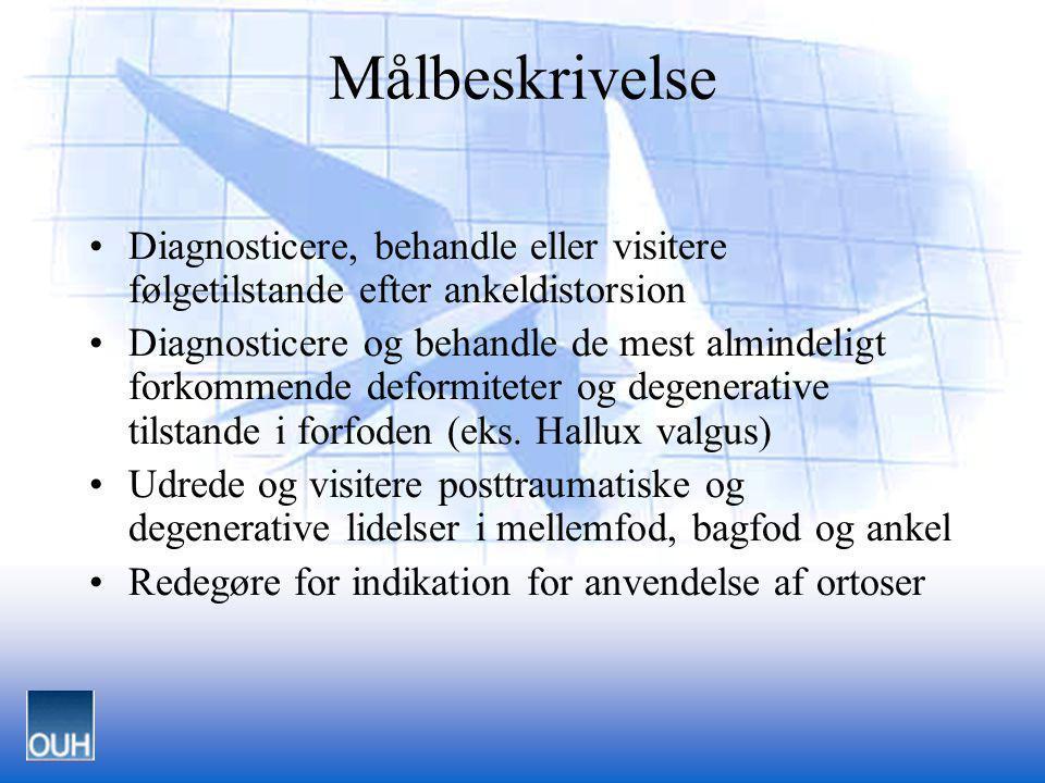 Hoftefrakturer i Fyns Amt 1997 Målbeskrivelse •Diagnosticere, behandle eller visitere følgetilstande efter ankeldistorsion •Diagnosticere og behandle