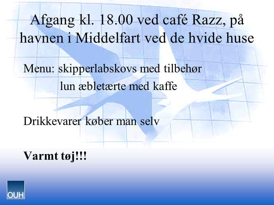 Hoftefrakturer i Fyns Amt 1997 Afgang kl. 18.00 ved café Razz, på havnen i Middelfart ved de hvide huse Menu: skipperlabskovs med tilbehør lun æbletær