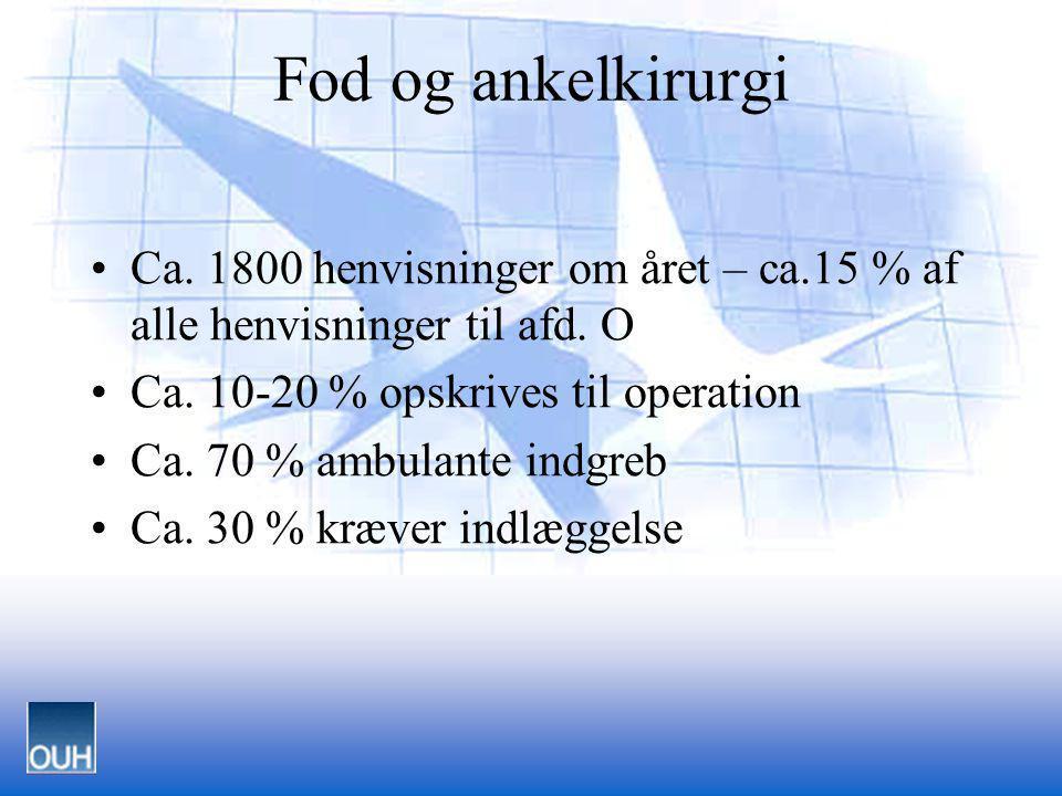 Hoftefrakturer i Fyns Amt 1997 Fod og ankelkirurgi •Ca. 1800 henvisninger om året – ca.15 % af alle henvisninger til afd. O •Ca. 10-20 % opskrives til