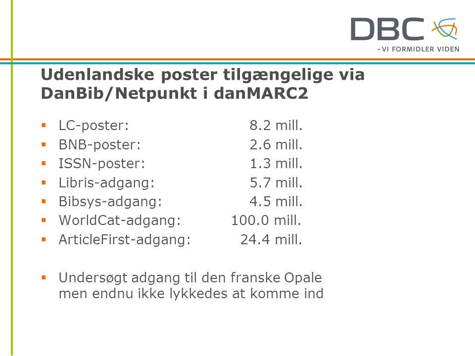 Udenlandske poster tilgængelige via DanBib/Netpunkt i danMARC2  LC-poster: 8.2 mill.