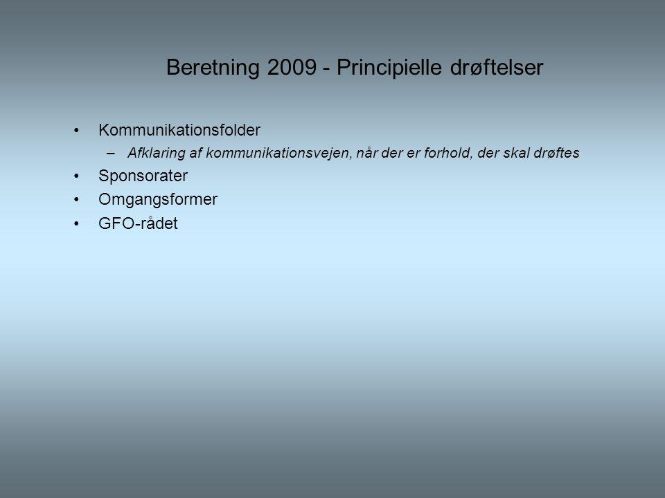 Beretning 2009 - Principielle drøftelser •Kommunikationsfolder –Afklaring af kommunikationsvejen, når der er forhold, der skal drøftes •Sponsorater •Omgangsformer •GFO-rådet