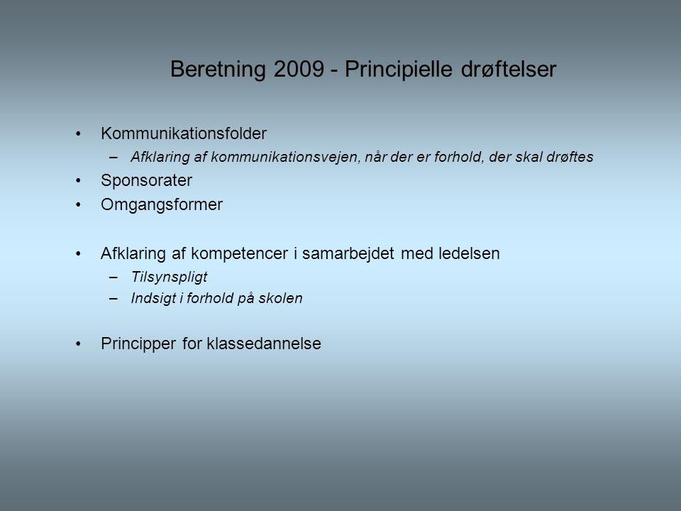 Beretning 2009 - Principielle drøftelser •Kommunikationsfolder –Afklaring af kommunikationsvejen, når der er forhold, der skal drøftes •Sponsorater •Omgangsformer •Afklaring af kompetencer i samarbejdet med ledelsen –Tilsynspligt –Indsigt i forhold på skolen •Principper for klassedannelse