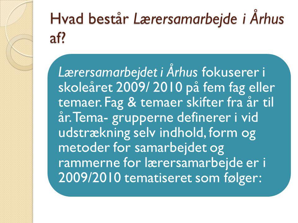 Hvad består Lærersamarbejde i Århus af.