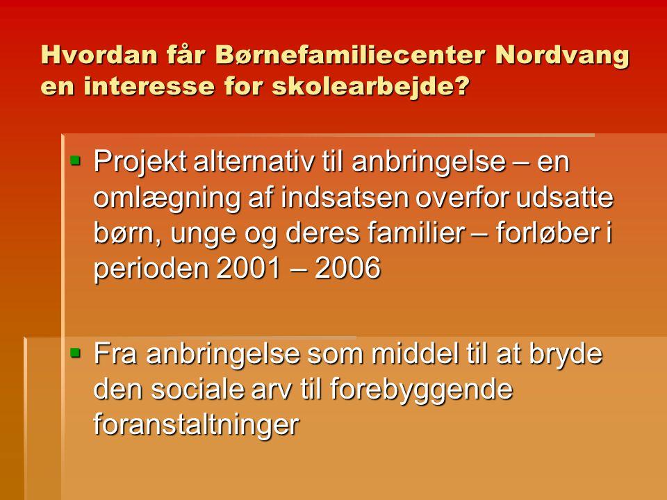 Hvordan får Børnefamiliecenter Nordvang en interesse for skolearbejde.