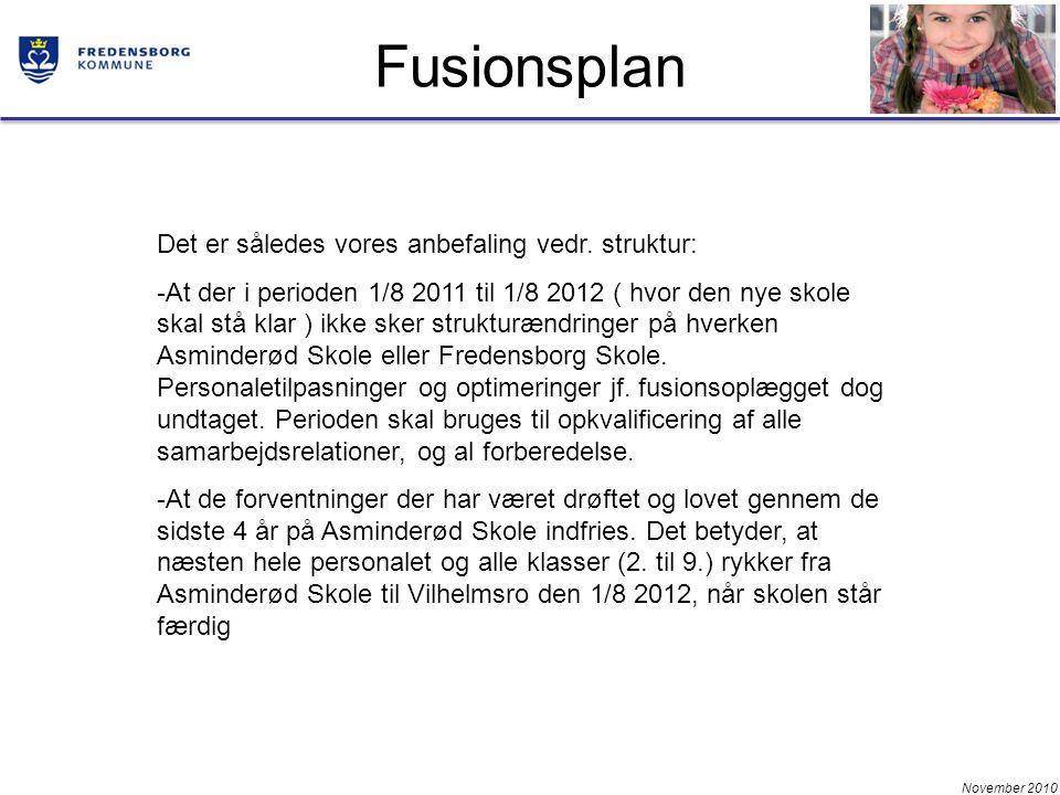 November 2010 Fusionsplan Det er således vores anbefaling vedr.