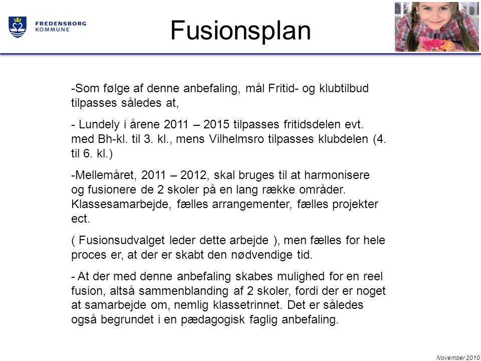 November 2010 Fusionsplan -Som følge af denne anbefaling, mål Fritid- og klubtilbud tilpasses således at, - Lundely i årene 2011 – 2015 tilpasses fritidsdelen evt.