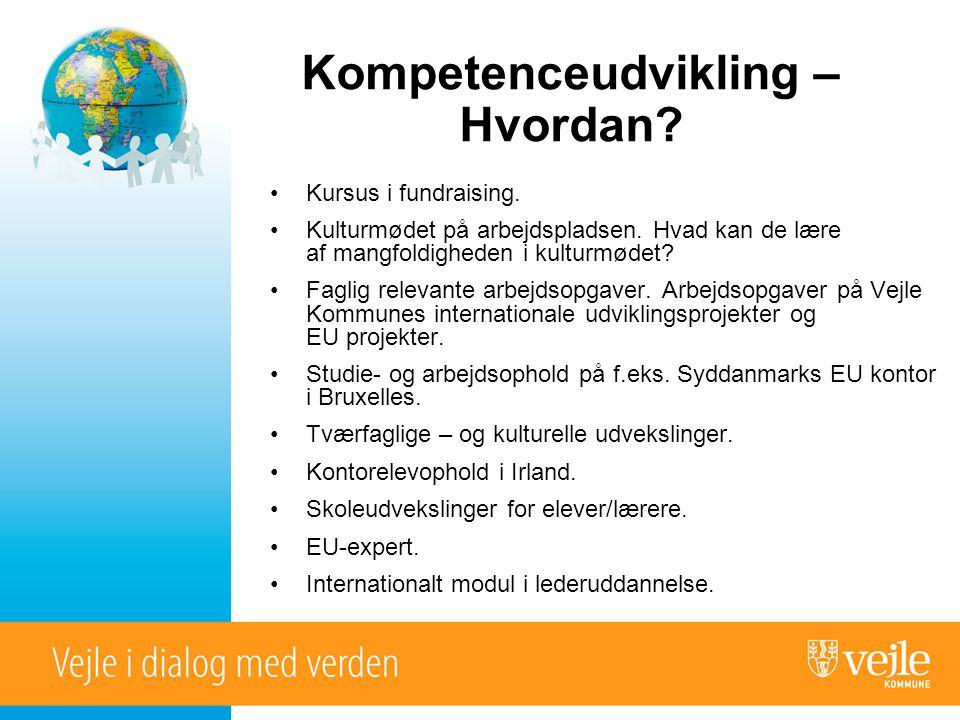 Kompetenceudvikling – Hvordan. •Kursus i fundraising.