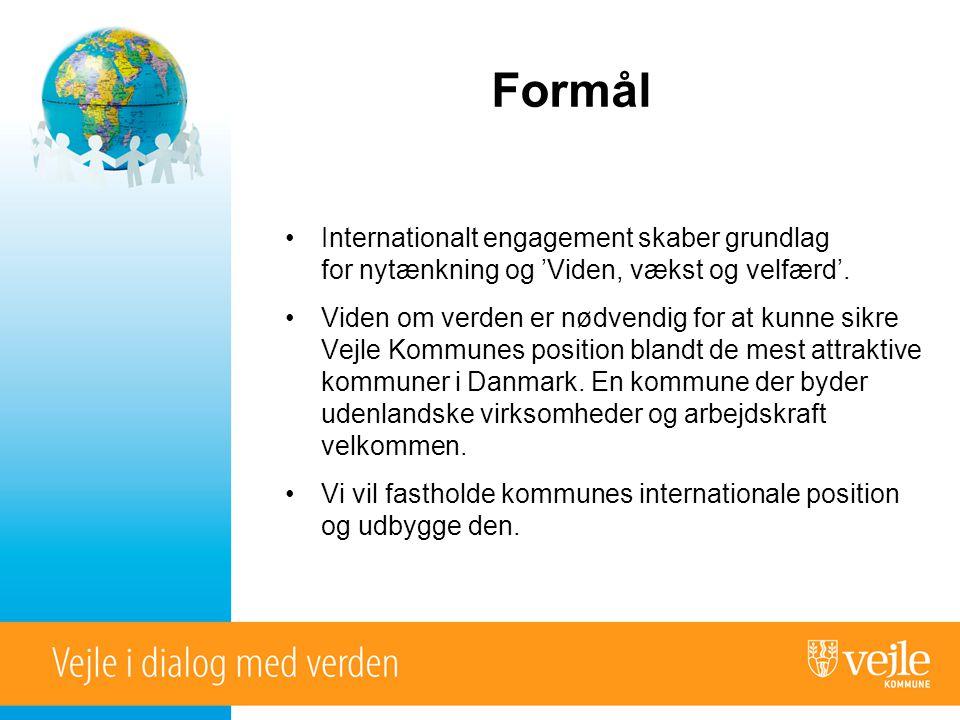 Formål •Internationalt engagement skaber grundlag for nytænkning og 'Viden, vækst og velfærd'.