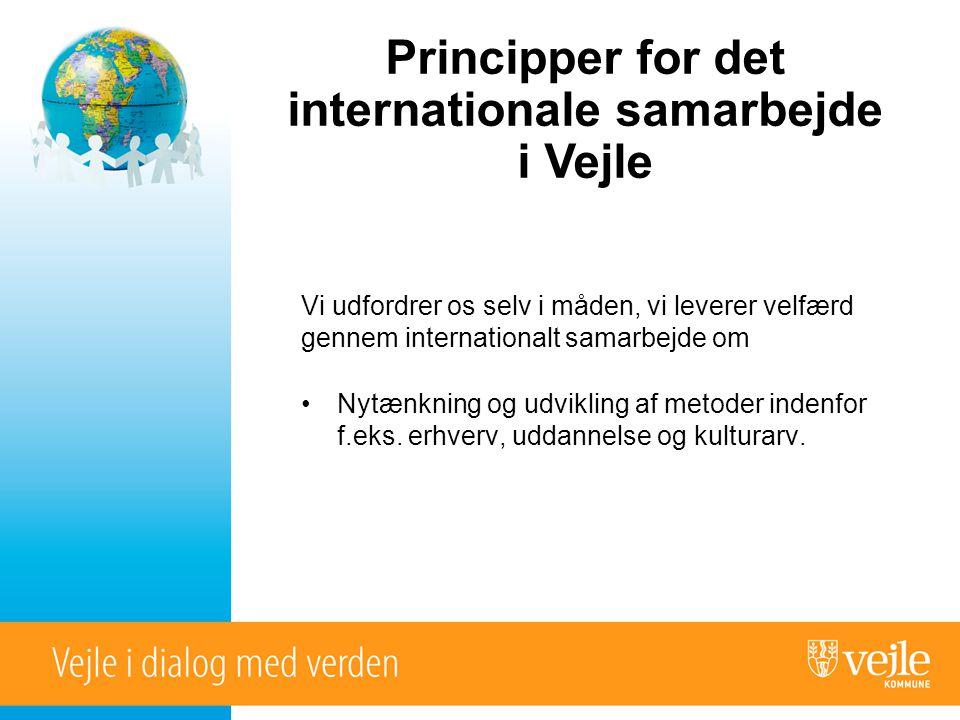 Vi udfordrer os selv i måden, vi leverer velfærd gennem internationalt samarbejde om •Nytænkning og udvikling af metoder indenfor f.eks.