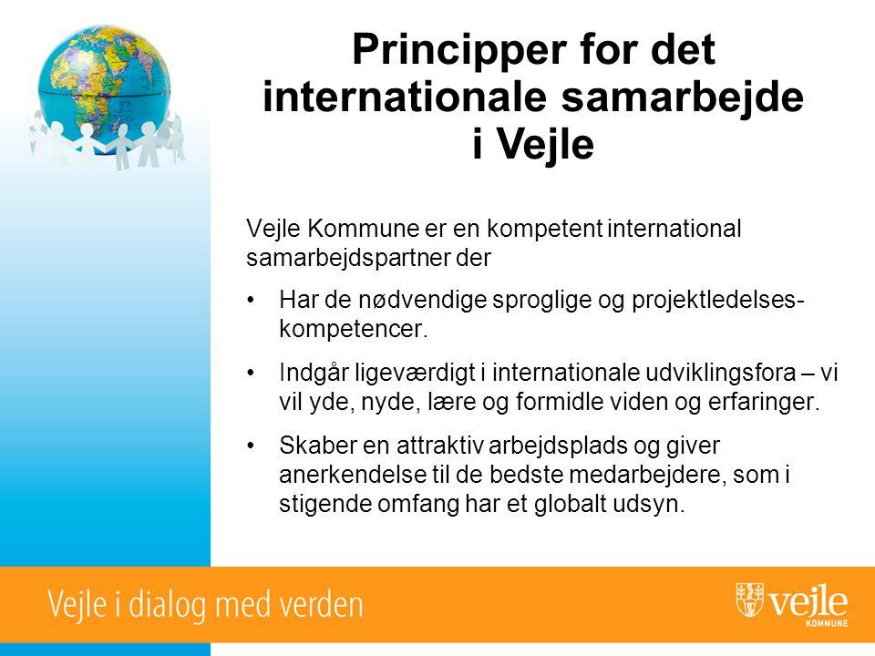 Vejle Kommune er en kompetent international samarbejdspartner der •Har de nødvendige sproglige og projektledelses- kompetencer.