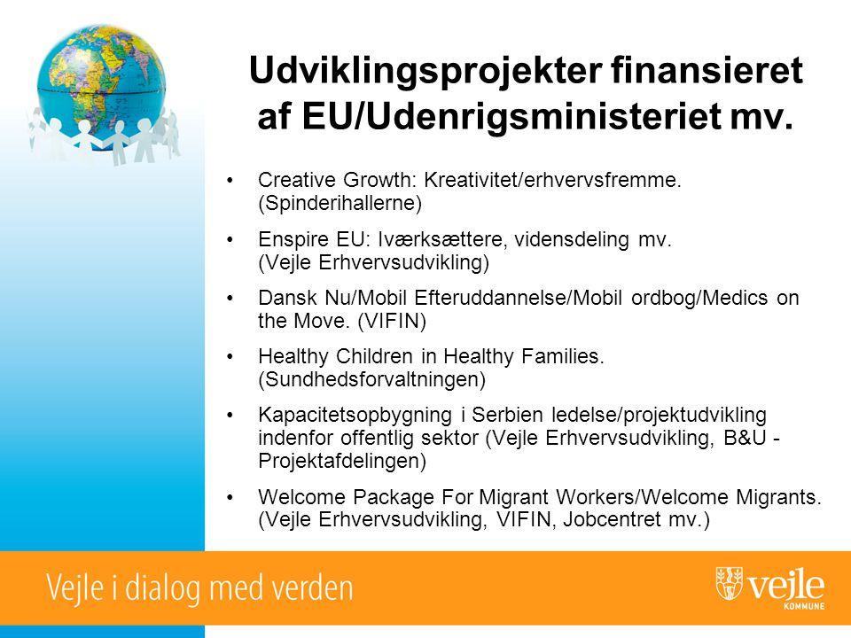 Udviklingsprojekter finansieret af EU/Udenrigsministeriet mv.
