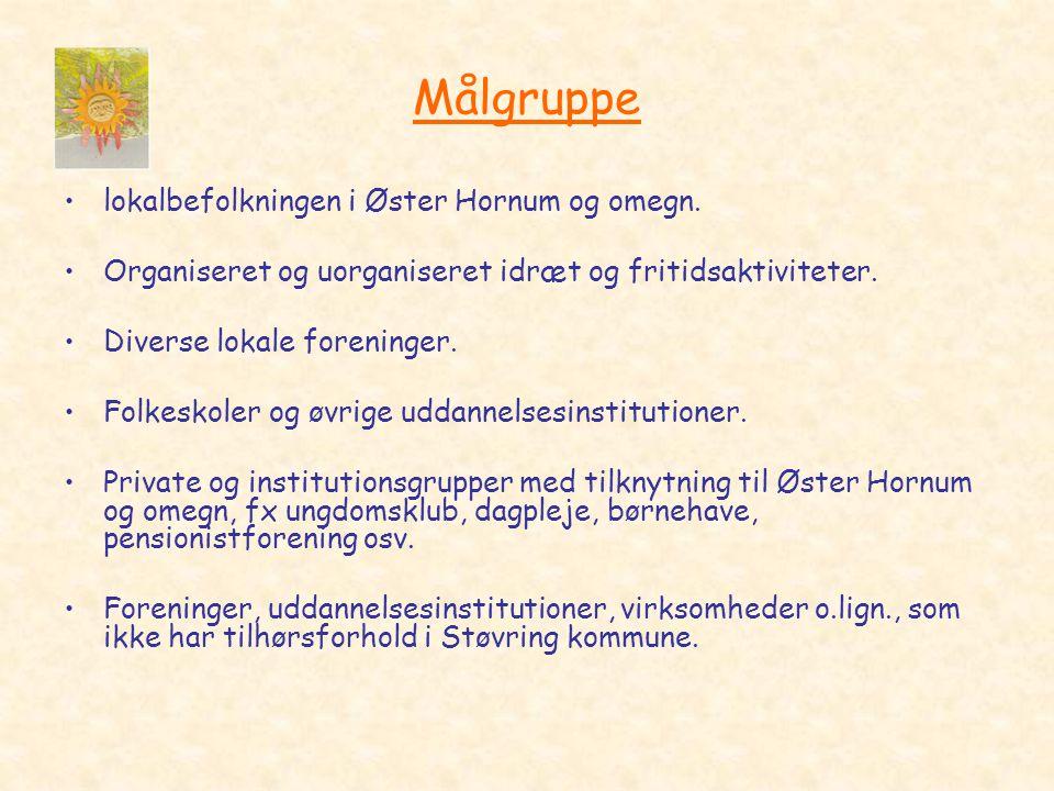 Målgruppe •lokalbefolkningen i Øster Hornum og omegn.