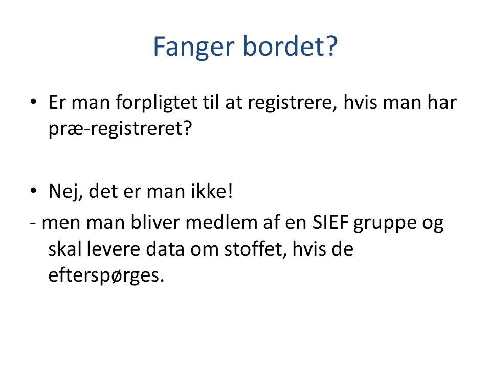 Fanger bordet. • Er man forpligtet til at registrere, hvis man har præ-registreret.
