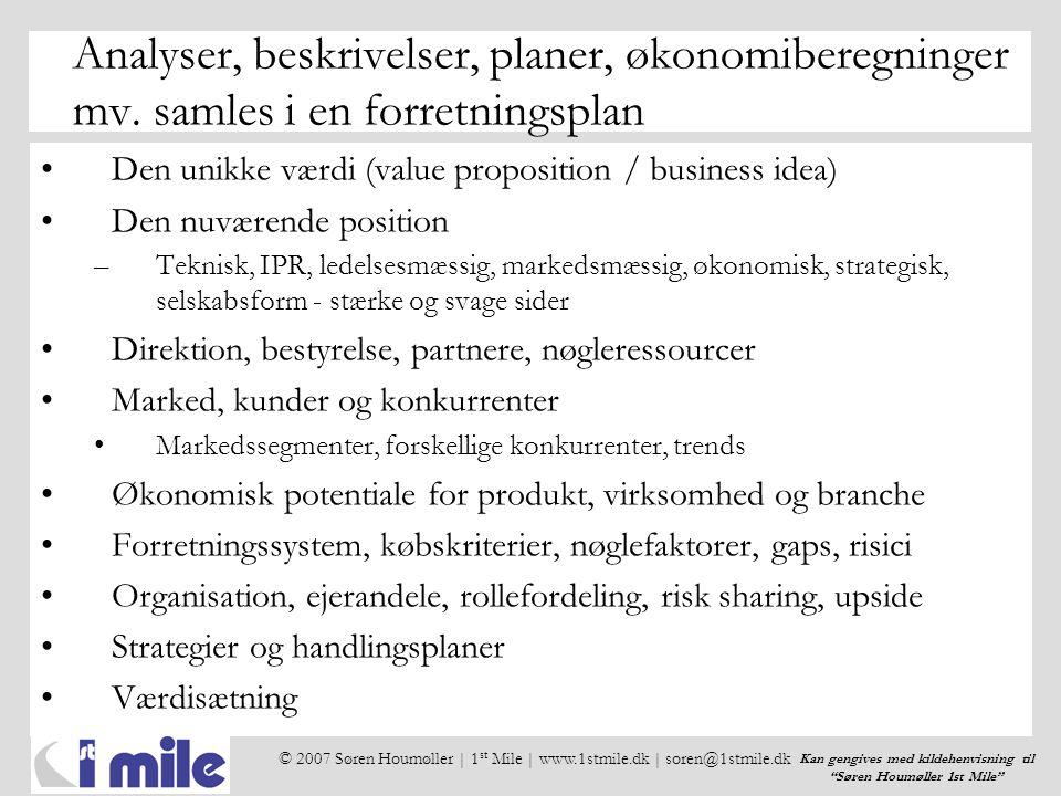 © 2007 Søren Houmøller | 1 st Mile | www.1stmile.dk | soren@1stmile.dk Kan gengives med kildehenvisning til Søren Houmøller 1st Mile Analyser, beskrivelser, planer, økonomiberegninger mv.