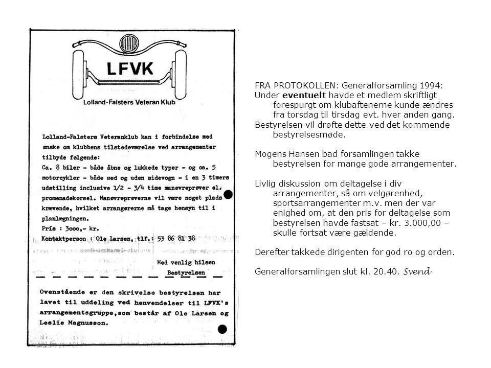 FRA PROTOKOLLEN: Generalforsamling 1994: Under eventuelt havde et medlem skriftligt forespurgt om klubaftenerne kunde ændres fra torsdag til tirsdag evt.