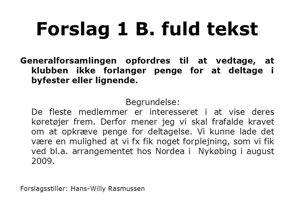 Forslag 1 B.