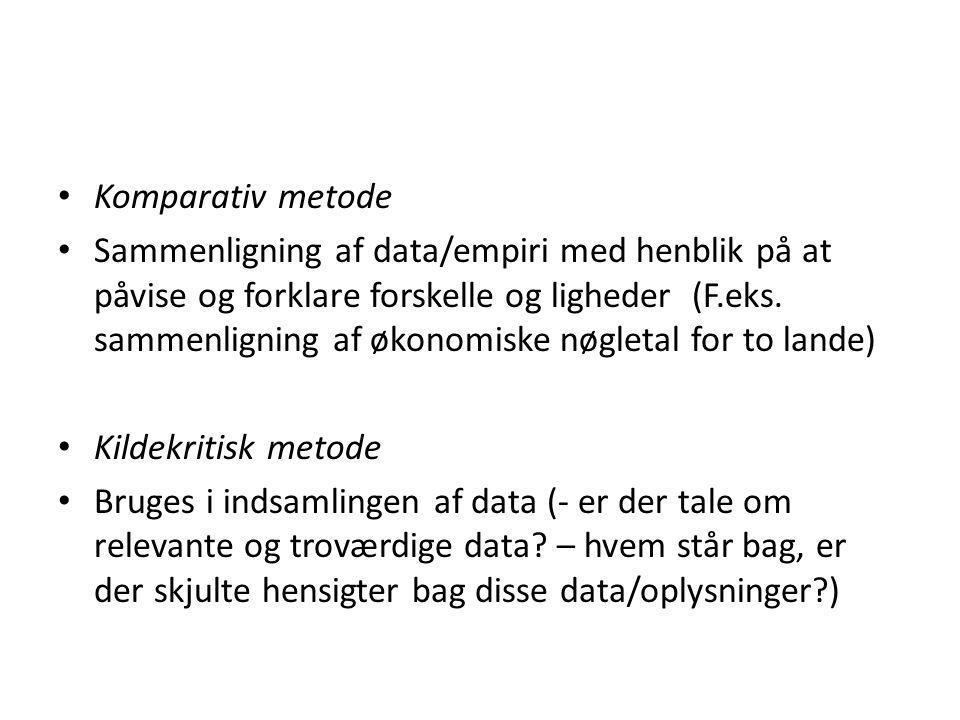 • Komparativ metode • Sammenligning af data/empiri med henblik på at påvise og forklare forskelle og ligheder (F.eks.