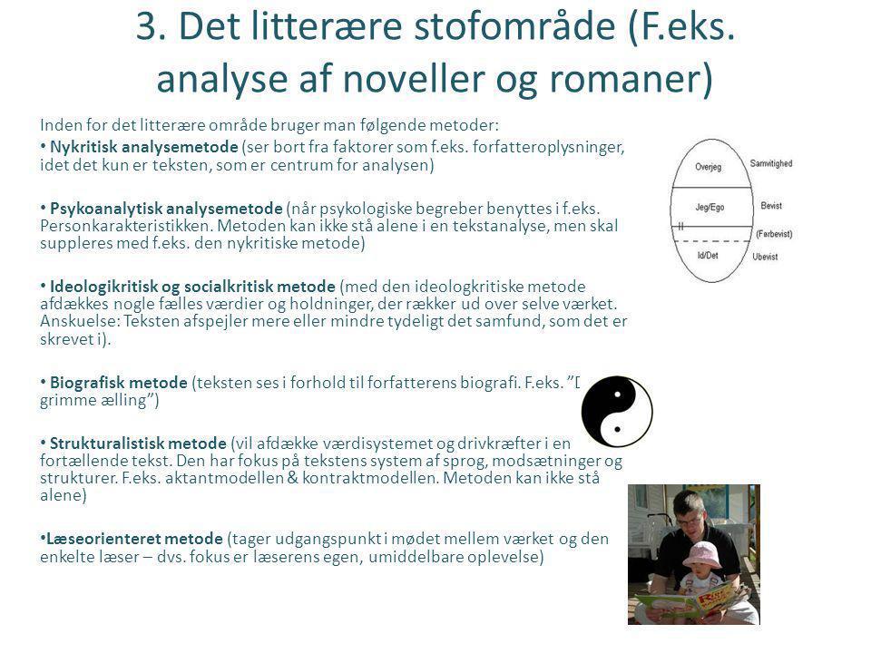 3.Det litterære stofområde (F.eks.