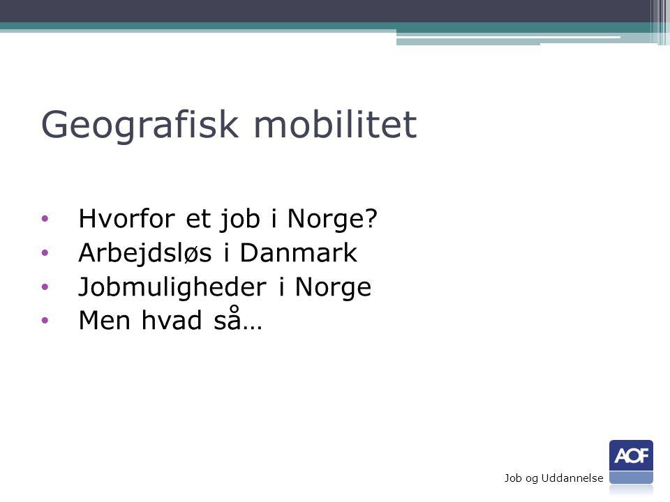 Geografisk mobilitet • Hvorfor et job i Norge.