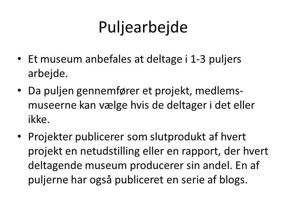 Puljearbejde • Et museum anbefales at deltage i 1-3 puljers arbejde.