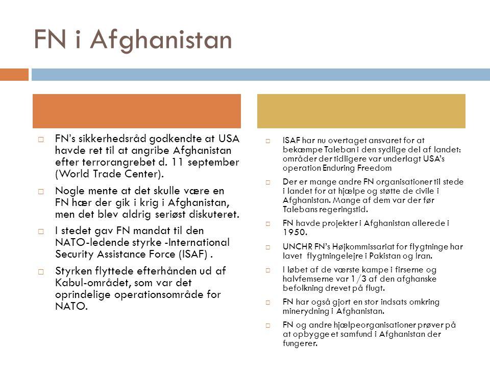 FN i Afghanistan  FN's sikkerhedsråd godkendte at USA havde ret til at angribe Afghanistan efter terrorangrebet d.