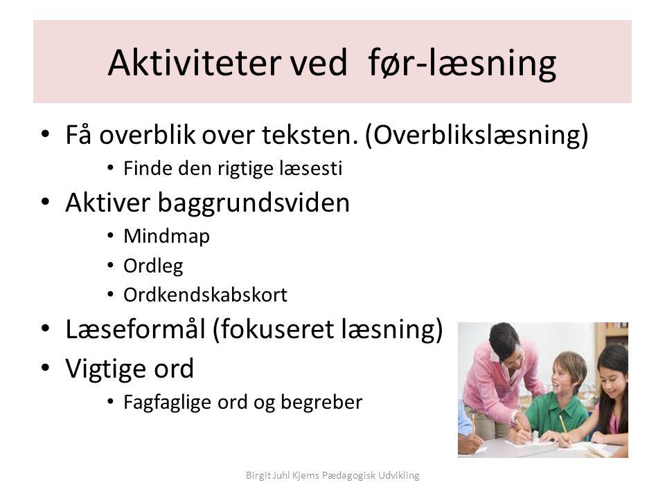 Aktiviteter ved før-læsning • Få overblik over teksten.