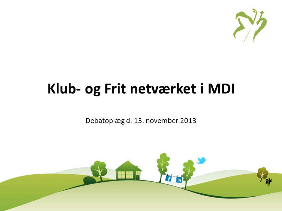 Klub- og Frit netværket i MDI Debatoplæg d. 13. november 2013