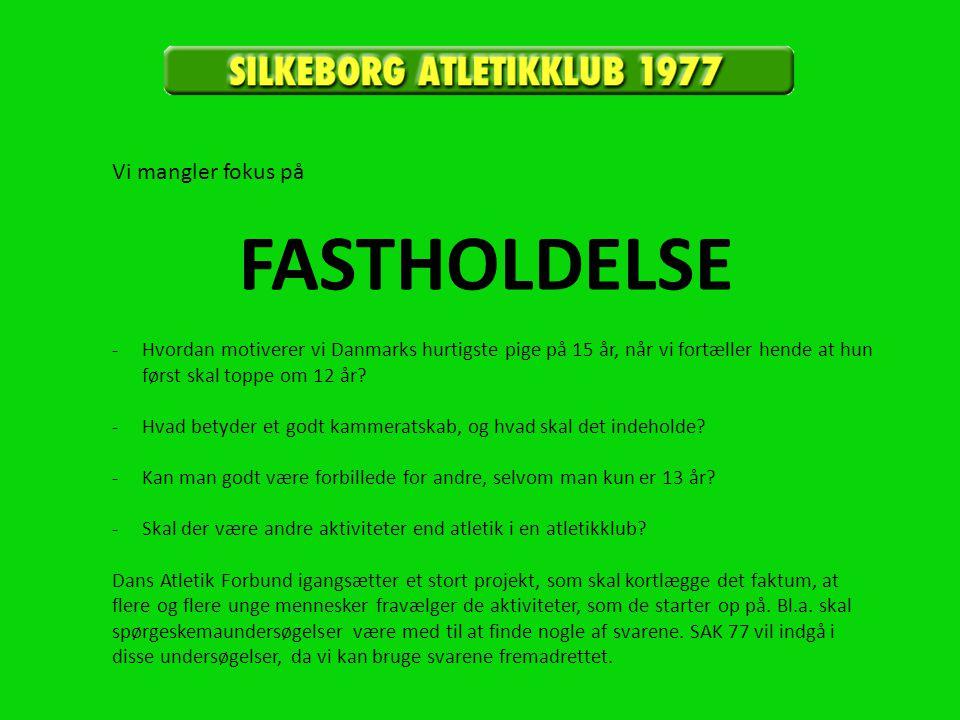 Vi mangler fokus på FASTHOLDELSE -Hvordan motiverer vi Danmarks hurtigste pige på 15 år, når vi fortæller hende at hun først skal toppe om 12 år.