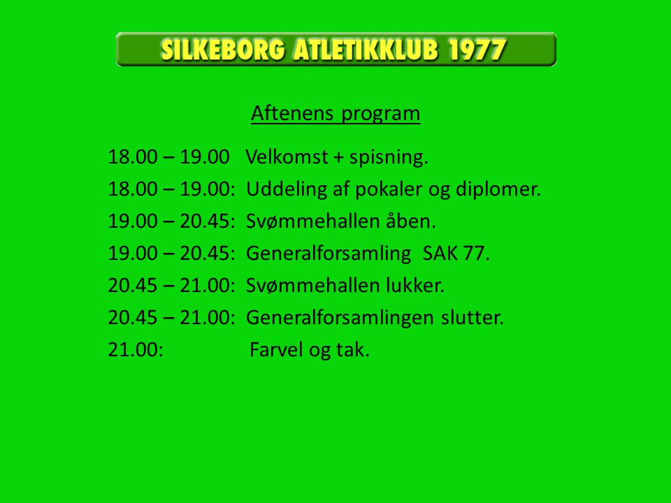 Aftenens program 18.00 – 19.00 Velkomst + spisning.
