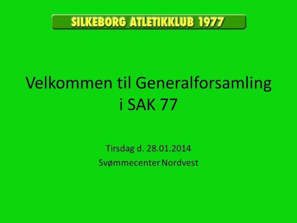 Velkommen til Generalforsamling i SAK 77 Tirsdag d. 28.01.2014 Svømmecenter Nordvest