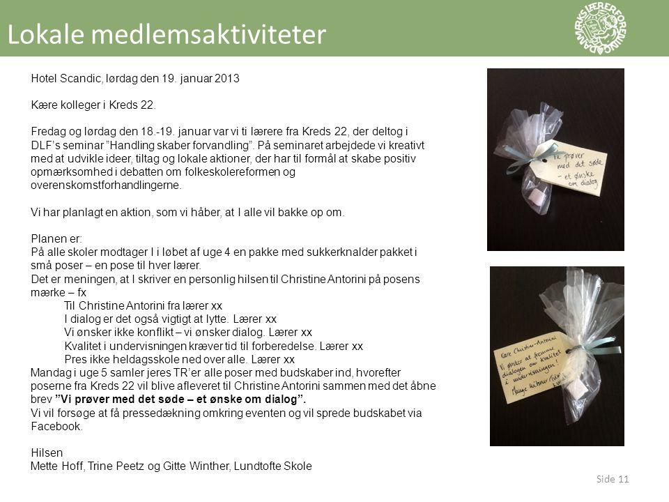 Hotel Scandic, lørdag den 19. januar 2013 Kære kolleger i Kreds 22.