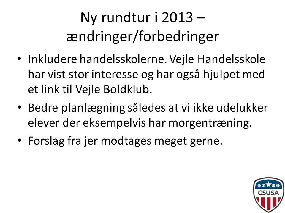 Ny rundtur i 2013 – ændringer/forbedringer • Inkludere handelsskolerne.